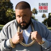 DJ Khaled, Drake - For Free