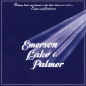 Welcome Back My Friends to the Show That Never Ends: Ladies & Gentlemen, Emerson Lake & Palmer