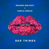 Camila Cabello, Machine Gun Kelly - Bad Things