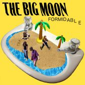 The Big Moon - Formidable