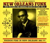 New Orleans Funk 4: Voodoo Fire in New Orleans 1951-1975