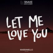 Justin Bieber, DJ Snake - Let Me Love You