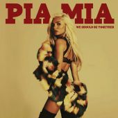 Pia Mia - We Should Be Together