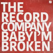 The Record Company - Baby I'm Broken