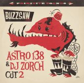 Buzzsaw Joint Cut 2: Astro 138 & DJ Zorch