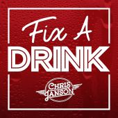Chris Janson - Fix a Drink