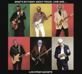 What's So Funny About Peace Love and Los Straitjackets