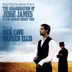 The Assassination of Jesse James by the Coward Robert Ford [Original Motion Picture Soundtrack]