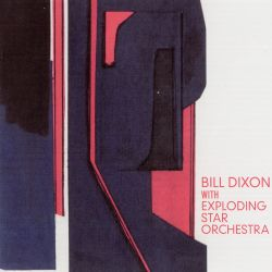 Bill Dixon with Exploding Star Orchestra