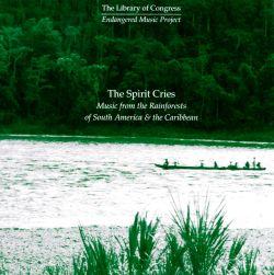 Spirit Cries: Music from the Rainforests of South America & the Caribbean