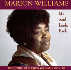 My Soul Looks Back: The Genius of Marion Williams 1962-1992