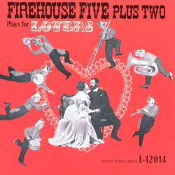 The Firehouse Five Plus Two Plays for Lovers
