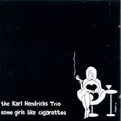 Some Girls Like Cigarettes