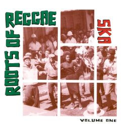Roots of Reggae, Vol. 1: Ska