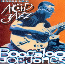 Legends of Acid Jazz: Boogaloo Joe Jones, Vol. 1