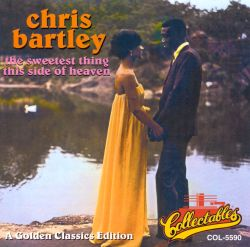 Chris Bartley sweetest thing this side of heaven