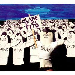 Dink - Blame It On Tito