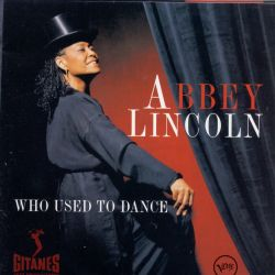 Who Used to Dance - Abbey Lincoln | Songs, Reviews ...