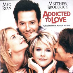Addicted to Love [Original Score]