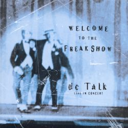Welcome to the Freak Show: Live in Concert