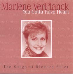 You Gotta Have Heart: Marlene Sings Richard Adler
