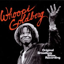 Whoopi Goldberg [Original Broadway Show Recording]