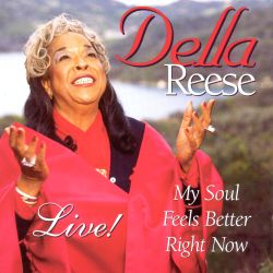 Della Reese Discography >> My Soul Feels Better Right Now - Della Reese   Songs, Reviews, Credits, Awards   AllMusic