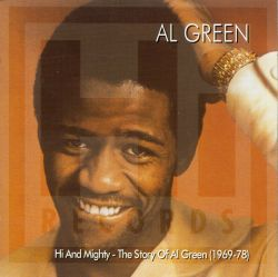 Hi and Mighty: The Story of Al Green (1969-1978)