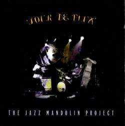 Jazz Mandolin Project Tour De Flux