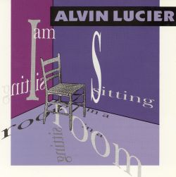 Alvin Lucier: I Am Sitting in a Room
