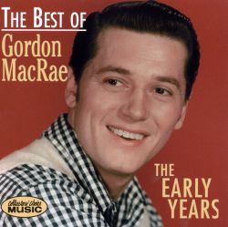 Best of Gordon MacRae: The Early Years