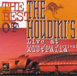 The Best of the Houdini's: Live at Kiama Jazz Festival Australia