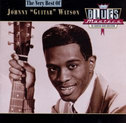 "The Very Best of Johnny ""Guitar"" Watson [Rhino]"