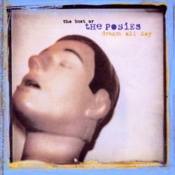 Dream All Day: The Best of the Posies