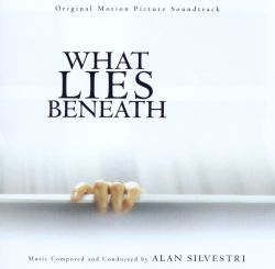 What Lies Beneath [Original Motion Picture Soundtrack]
