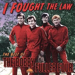 I Fought the Law: The Best of the Bobby Fuller Four [Del-Fi]