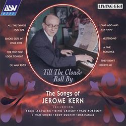 Till the Clouds Roll By: The Songs of Jerome Kern