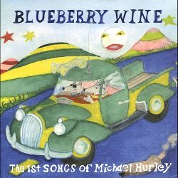 Blueberry Wine: The First Songs of Michael Hurley