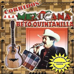 Corridos a la mexicana beto quintanilla songs reviews for Blanca quintanilla