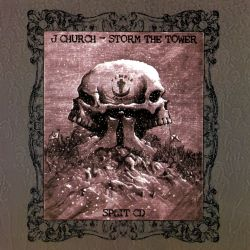 J Church/Storm the Tower [Split CD]
