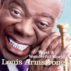 What a Wonderful World - Louis Armstrong | Songs, Reviews, Credits, Awards | AllMusic