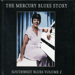The Mercury Blues Story: Southwest Blues, Vol. 2
