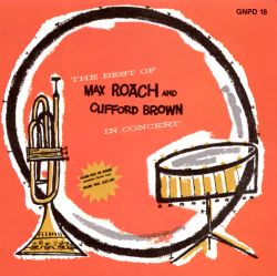 The Best of Max Roach and Clifford Brown in Concert