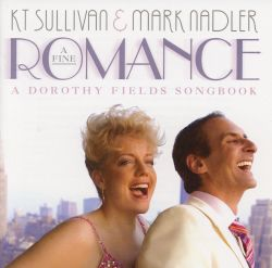 A Fine Romance: A Dorothy Fields Songbook