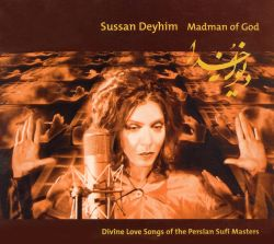 Madman of God: Divine Love Songs of the Persian Sufi Masters