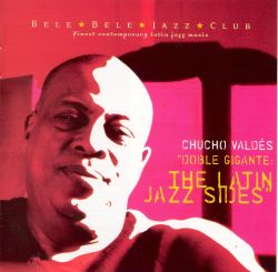 The Doble Gigante: The Latin Jazz Sides