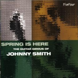 Spring Is Here: The Guitar Genius of Johnny Smith
