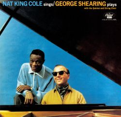 Nat King Cole Sings/George Shearing Plays