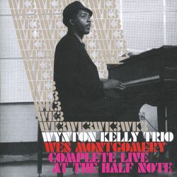 Complete Live at the Half Note [Kelly Wynton Trio with Wes Montgomery]