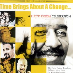 Time Brings About a Change... A Floyd Dixon Celebration